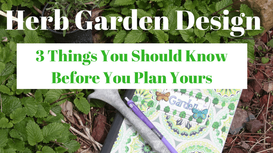 Herb Garden Design 3 Things