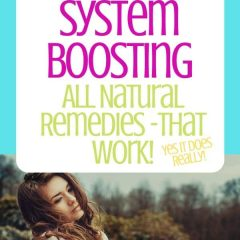 7 Immune system Boosting Using All Natural Remedies -That Really Work!