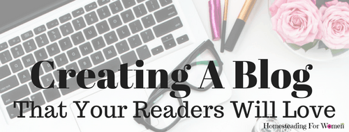 Creating A Blog that your readers will love