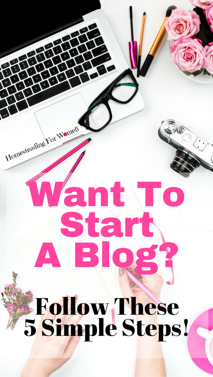 Want to start a blog - follow these 5 simple steps
