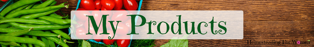 My Products homesteadingforwomen.com