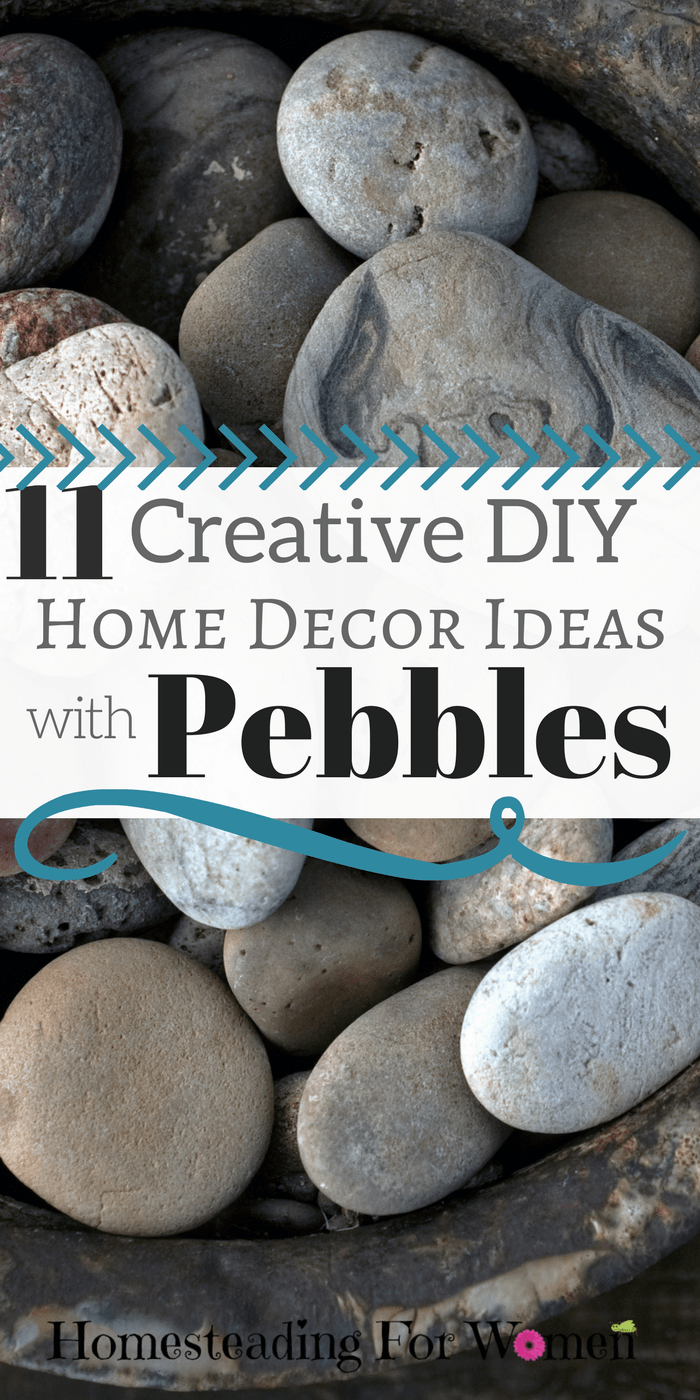 11 Creative DIY Home Decor pebbles