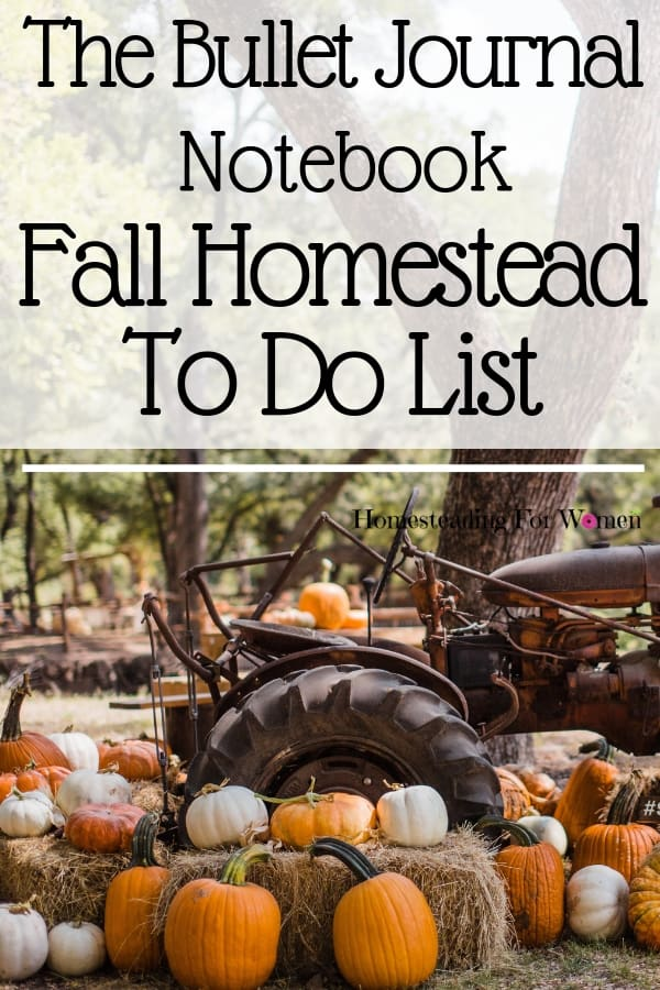 The Bullet Journal Notebook -Fall Homestead To Do List