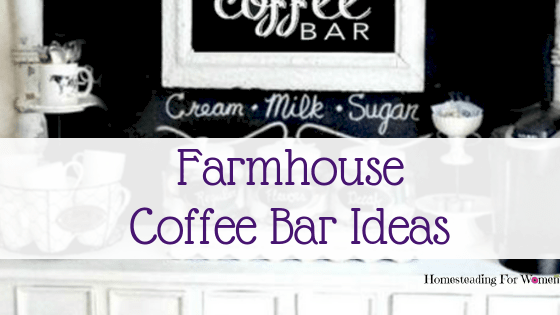 Homestead Farmhouse Coffee Bar Ideas