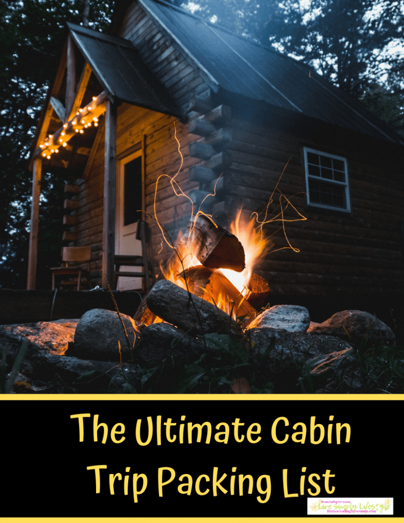 The Ultimate Cabin Trip Packing List FREE Printable