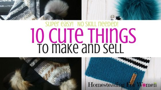 10 Cute things to make and sell(1)