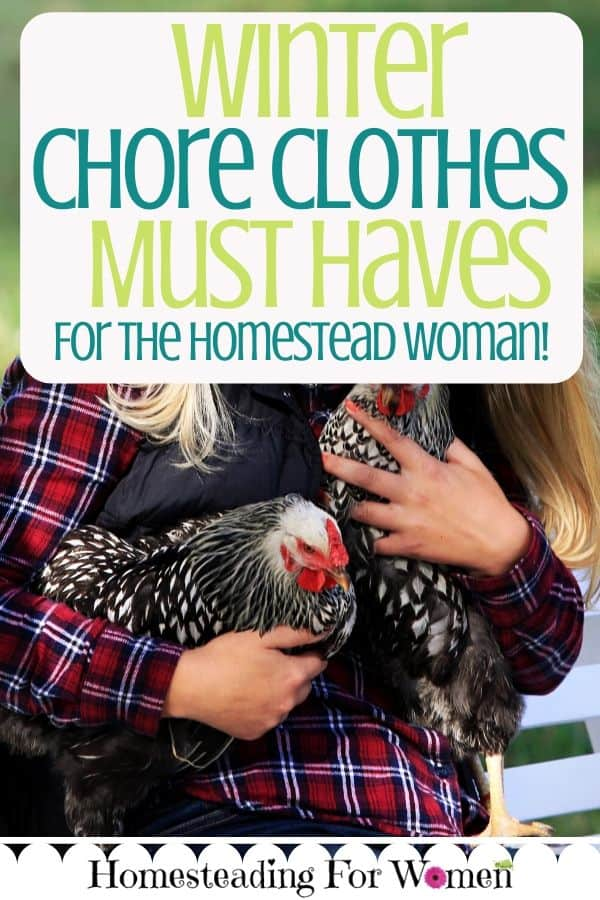 Winter Chore Clothes Must Haves For Homestead Women