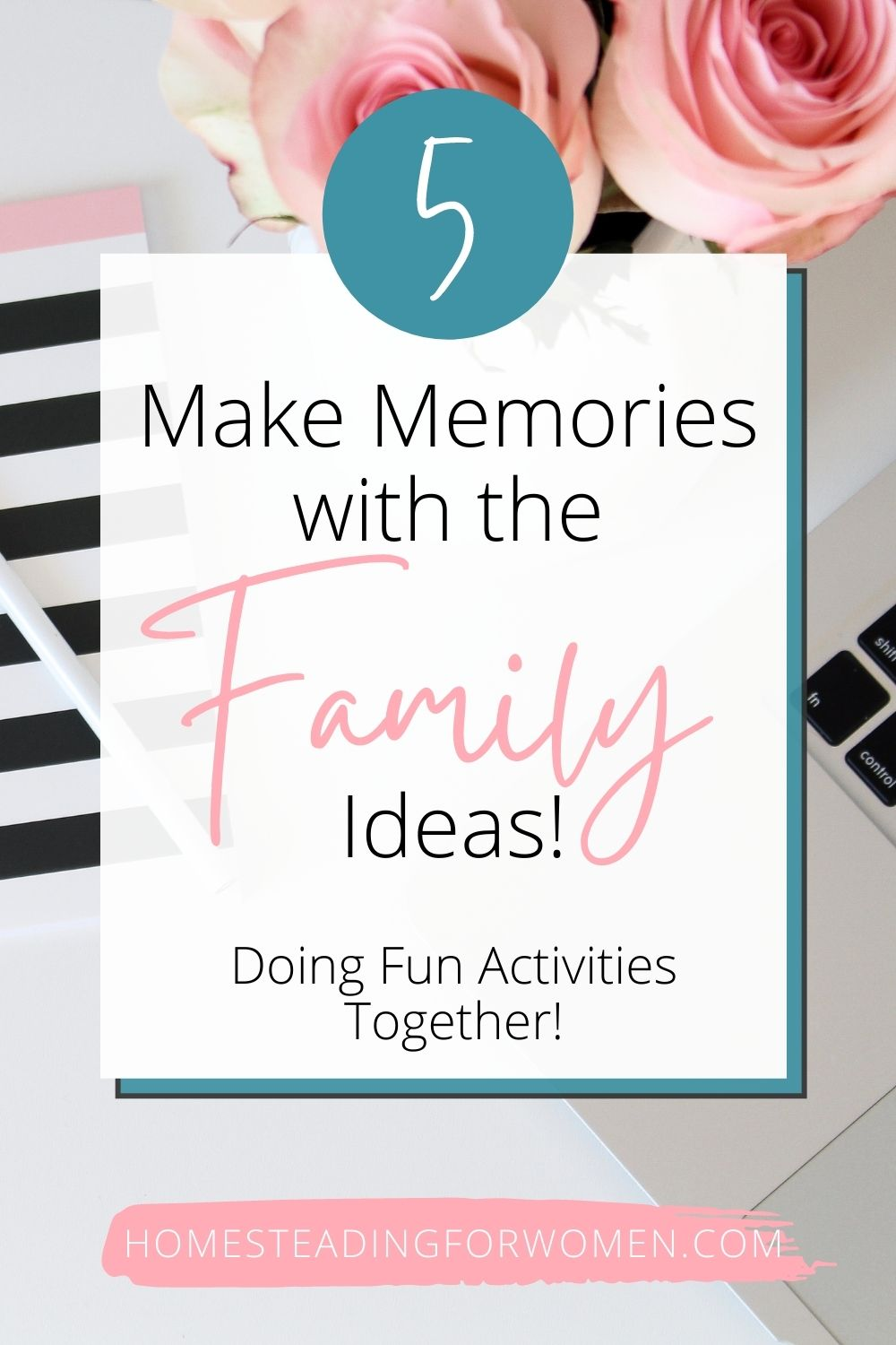 5 Make Memories With Family Ideas ~Doing Fun Activities Together!