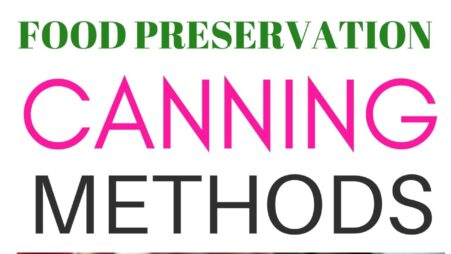 Food Preservation Canning Methods For Newbies